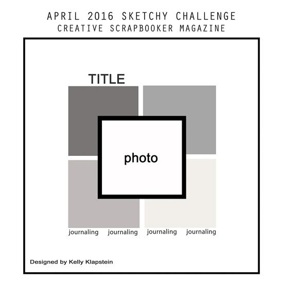 kellyklapstein-April-sketch2016-smaller @csmscrapbooker @kdgowdy #heartfeltcreations #clearsnap #scrapbookadhesivesby3L