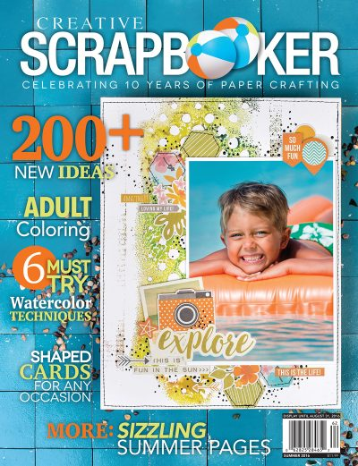 Creative Scrapbooker Magazine Summer 2016 @csmscrapbooker