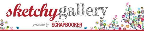 @csmscrapbooker #creativescrapbookermagazine #csmscrapbooker #sketchygallery #scrapbookingsketches