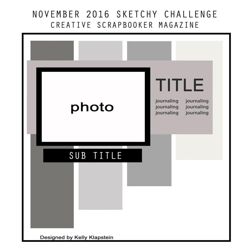 2016-november-sketch #creativescrapbooker #creativescrapbookermagazine #CSMsketchychallenge #sketch #12x12sketch #kellyklapstein @kellycreates