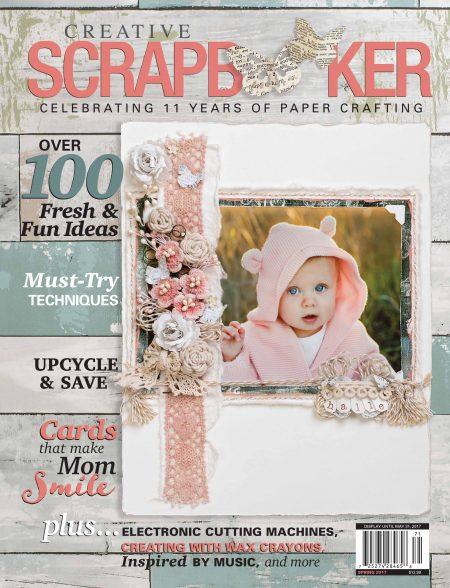 Creative Scrapbooker Magazine #csmscrapbooker #creativescrapbookermagazine #spring2017 #scrapbookingmagazine #magazinecover #scrapbookingmagazinecovers #upcycleandsave #cardsformom #mothersdaycards #giftsforscrapbookers