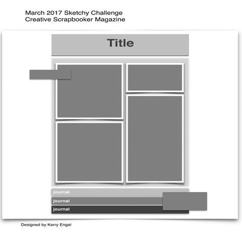 #creativescrapbookermagazine #csmscrapbooker #sketch #scrapbooking #sketchygallery #march #kerryengel