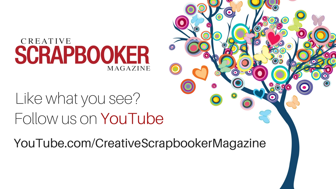 Follow Creative Scrapbooker Magazine on YouTube.