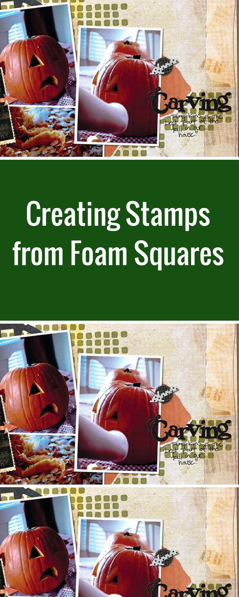Creating Stamps with Foam Squares | Featuring Scrapbook Adhesives by 3L | Designed by Christy Riopel | Creative Scrapbooker Magazine