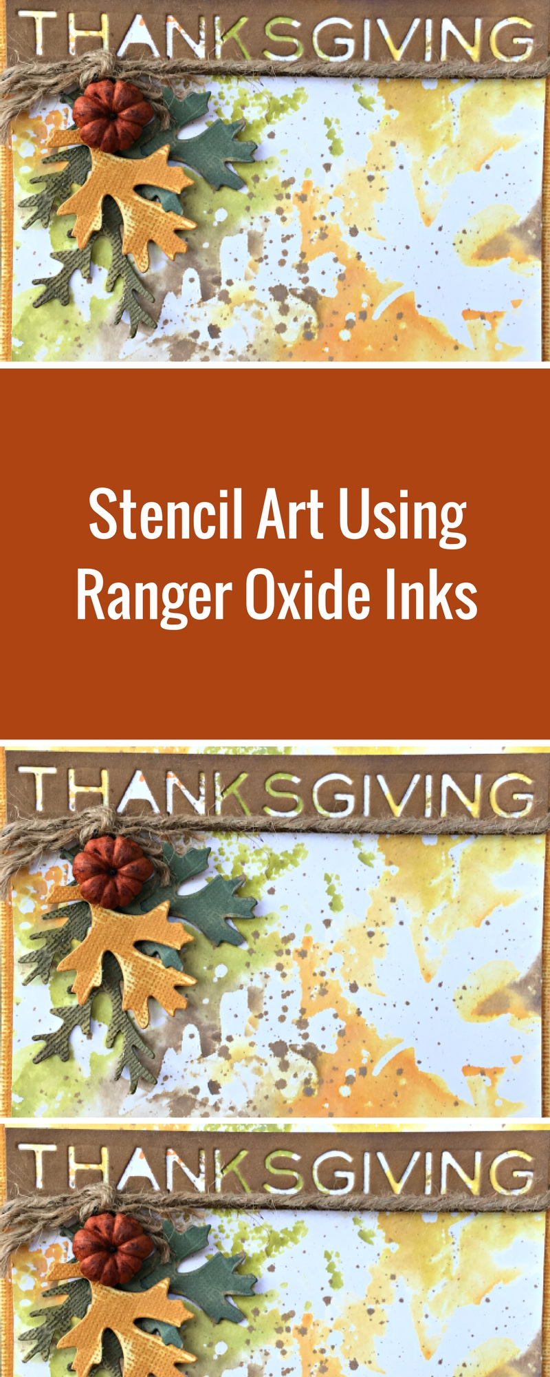 Thanksgiving Card | Stenciling Techniques | How To Use Ranger Oxide Inks | Designed by Nicole Wright | Creative Scrapbooker Magazine #thanksgiving #cardmaking #stencils
