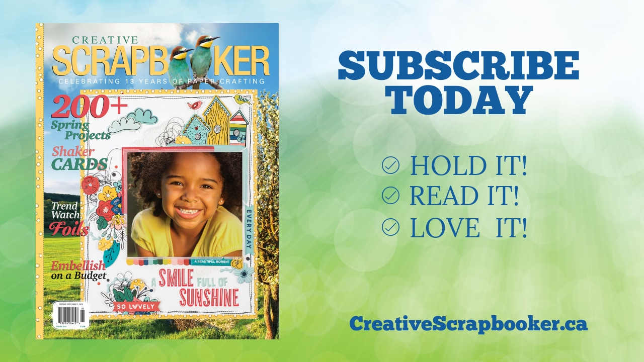 Creative Scrapbooker Magazine Spring 2019/ Subscribe today