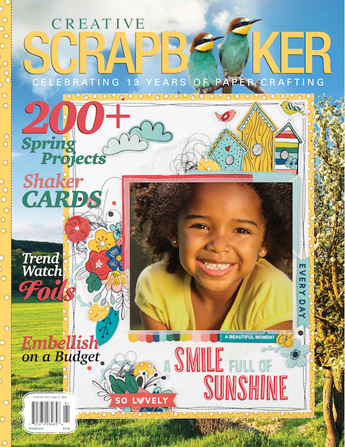 Creative Scrapbooker Magazine / Spring Issue/ Get your copy now