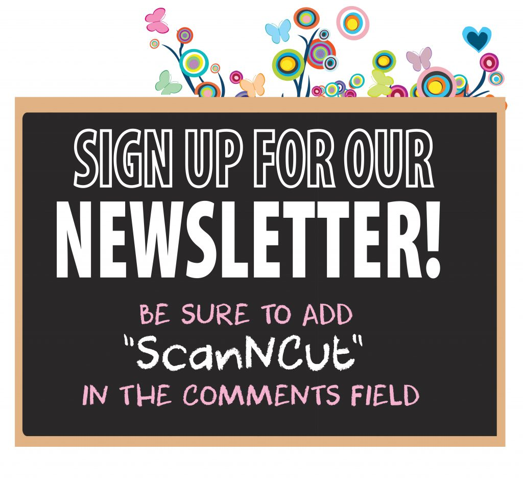 sign up for our newsletter scanncut