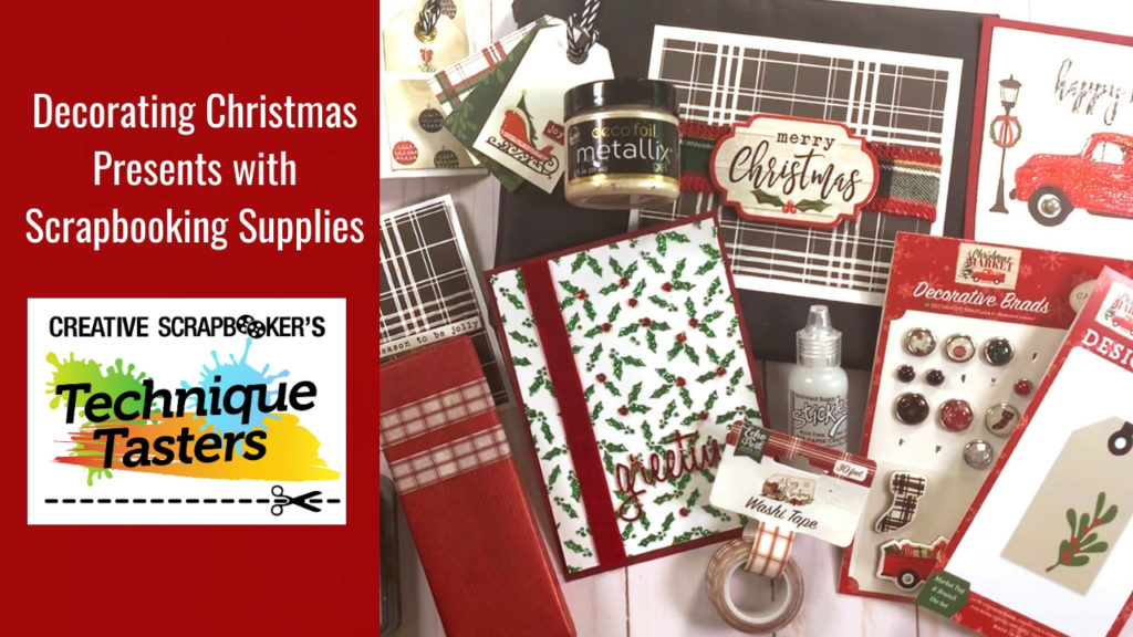 Decorating Christmas Presents with Scrapbooking Supplies – Technique Tasters #210
