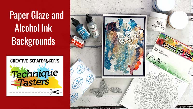 Paper Glaze and Alcohol ink Backgrounds – Technique Tasters #228