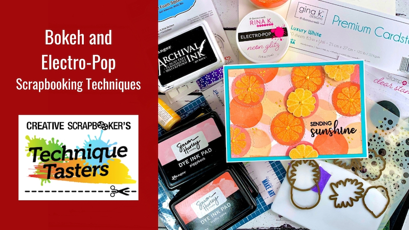 Bokeh and Electro-Pop! Scrapbooking Technique – Technique Tasters #236