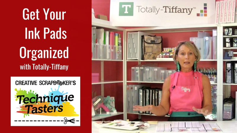 Organize your Ink Pads with Totally-Tiffany – Technique Tasters #238