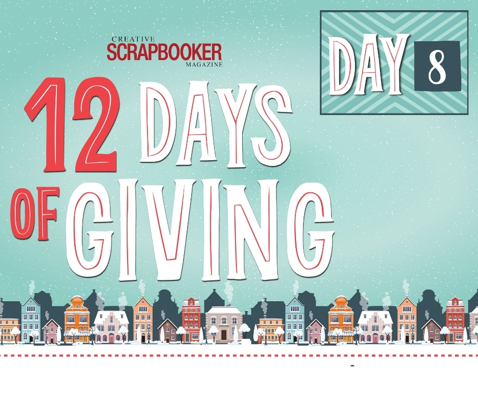 DAy #8 - 12 Days of Giving with Creative Memories