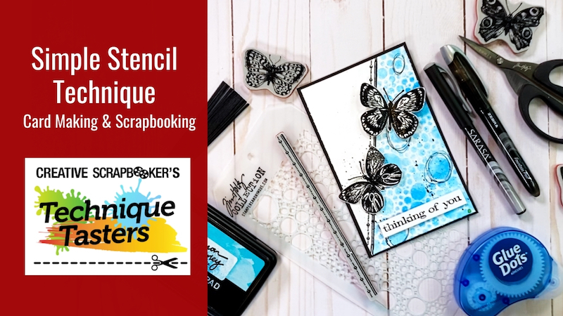 Simple Stencil Technique for Card Making and Scrapbooking – Technique Tasters #246