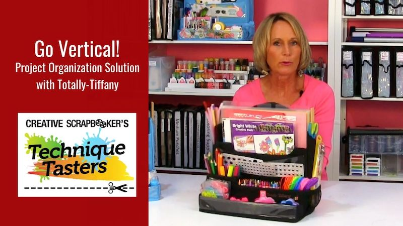 Go Vertical – Project Organization Solution with Totally-Tiffany – Technique Tasters #244