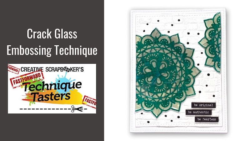 Cracked Glass Embossing Technique – FastForward #49