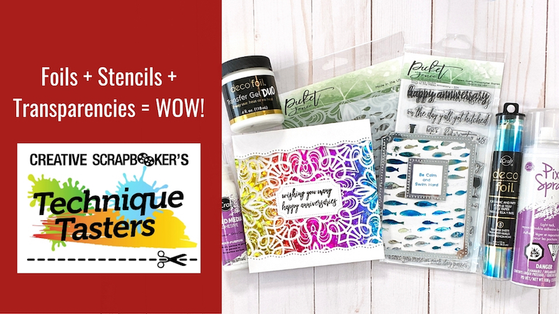Foils + Stencils + Transparencies = WOW! Technique Tasters #251