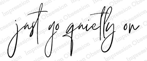 Go Quietly - Impression Obsession