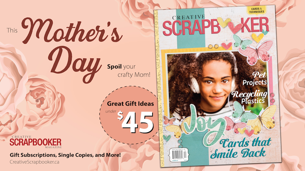Mothers Day Creative Scrapbooker Magazine Gift Subscriptions
