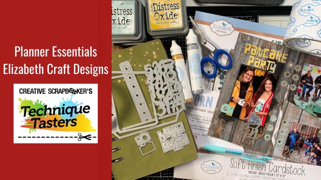 Planner Essentials with Elizabeth Craft Designs – Technique Tasters #263