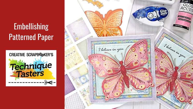 Embellishing Patterned Paper – Technique Tasters #265