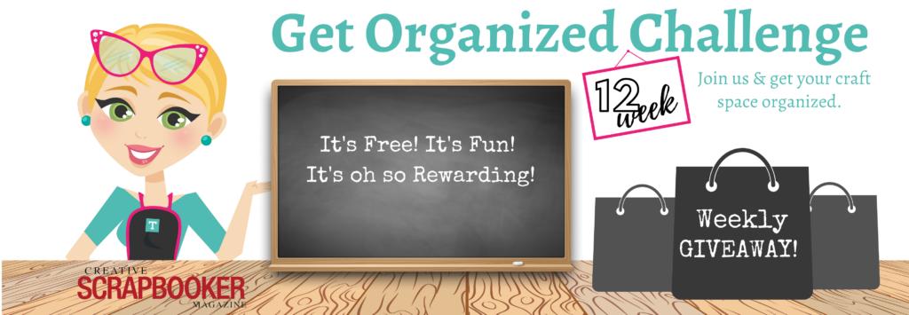 Get Organzied Challenge - Totally Tiffany - Creative Scrapbooker Magazine-1